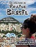 Les Aventures de Pauline au Brésil: 2 gringos à Rio de Janeiro entre samba et Maracana. S'envoler vers les couleurs de Salvador de Bahia depuis les ailes de Brasilia
