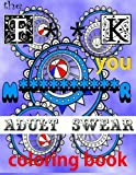 The Fuck You Motherfucker Adult Swear Coloring Book by go with the flo books (2016-04-11)