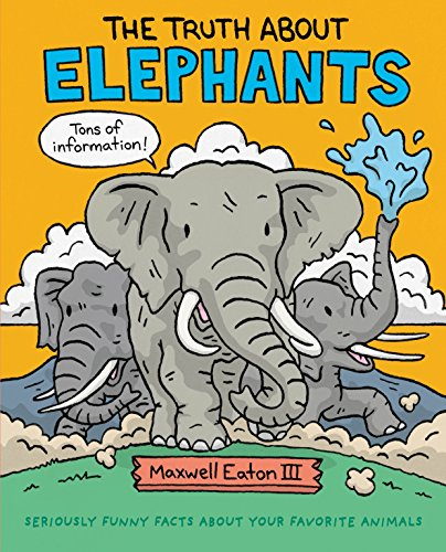 The Truth About Elephants: Seriously Funny Facts About Your Favorite Animals (English Edition)
