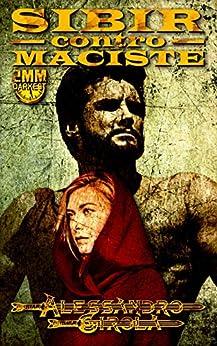 Sibir contro Maciste (Sibir - Darkest Vol. 2) di [Girola, Alessandro]