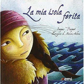 La Mia Isola Ferita. Ediz. Illustrata