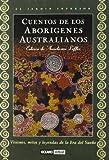 Cuentos de los aborígenes australianos: Relatos profanos para contar cerca del fuego y ritos sagrados de iniciación (Inspiraciones)