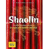 Shaolin - In acht Schritten zu mehr Energie und innerer Balance