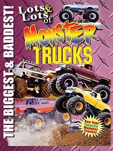 Image of Lots & Lots of Monster Trucks - The Biggest and Baddest!
