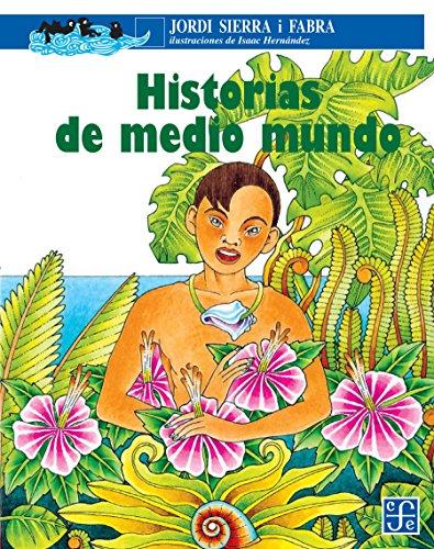 Historias de medio mundo por Jordi Sierra i Fabra
