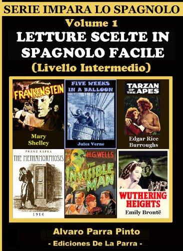 LETTURE SCELTE IN SPAGNOLO FACILE VOLUME 1 (SERIE IMPARA LO SPAGNOLO) (Spanish Edition)