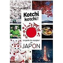 Kotchi Kotchi ! le Guide du Voyageur au Japon !