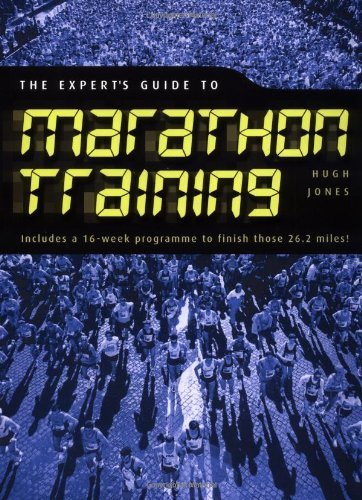 The Expert's Guide to Marathon Training by Jones, Hugh (2003) Paperback