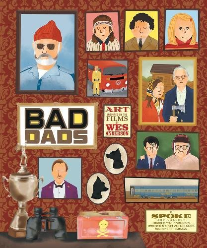 The Wes Anderson Collection. Bad Dads por Spoke Gallery