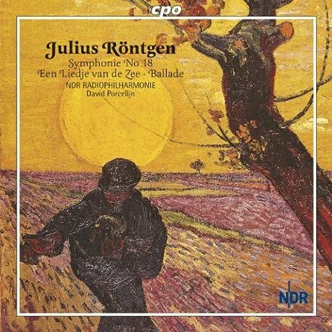 Rontgen, J.: Symphony No. 18 / 6 Old Netherlandish Dances / Ballade On A Norwegian Folk Song