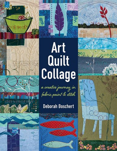 art-quilt-collage-a-creative-journey-in-fabric-paint-stitch