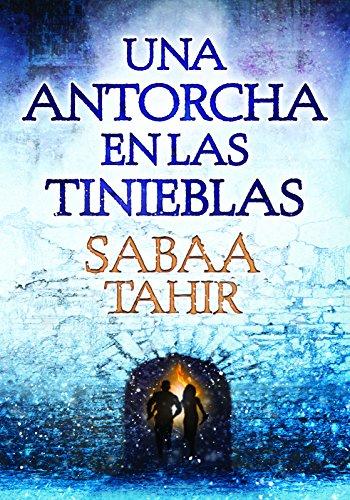 Descargar Libro Una Antorcha En Las Tinieblas. Una Llama Entre Cenizas 2 (INFINITA PLUS) de Sabaa Tahir