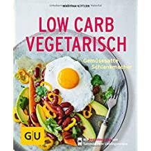 Low Carb vegetarisch: Gemüsesatte Schlankmacher (GU KüchenRatgeber)