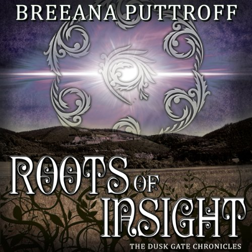 Roots of Insight: Dusk Gate Chronicles, Book 2