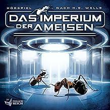 Das Imperium der Ameisen (Hörspiel nach H.G. Wells)