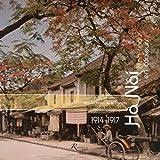 Telecharger Livres Hanoi en couleurs 1914 1917 Autochromes des archives de la planete (PDF,EPUB,MOBI) gratuits en Francaise