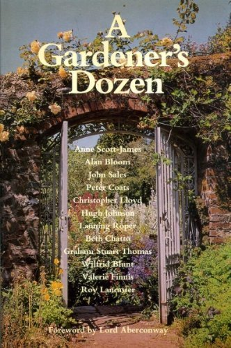 Portada del libro A Gardener's Dozen by Anne Scott-James (1980-08-05)