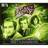 The Liberator Chronicles: Volume 3 (Blake's 7)