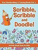 Scribble, Scribble and Doodle! Fun Handwriting & Tracing Book Vol. 2