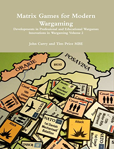 Matrix Games for Modern Wargaming: Developments in Professional and Educational Wargames (Innovations in Wargaming Book 2) (English Edition)