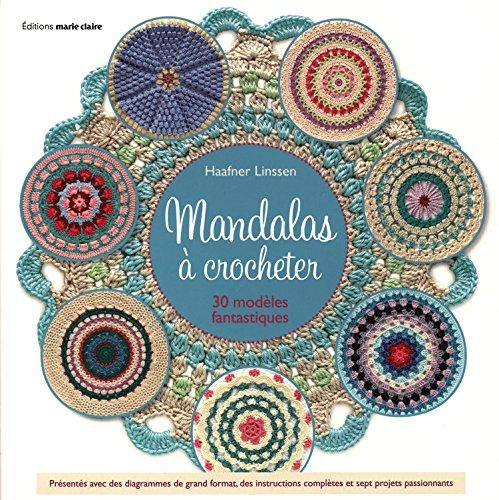Mandalas à crocheter : 30 modèles fantastiques par Haafner Linssen