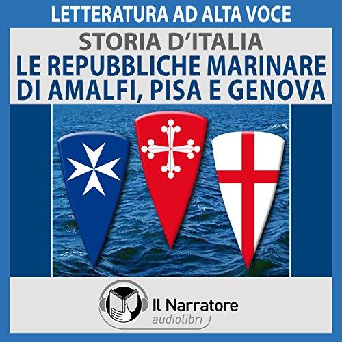 Le Repubbliche marinare di Amalfi, Pisa e Genova (Storia d'Italia 24)  Audiolibri