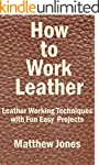 How to Work Leather.  Leather Working...