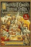 Politically Correct Bedtime Stories by James Finn Garner (1997-11-21)