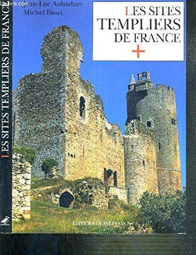 LES SITES TEMPLIERS DE FRANCE par Jean-Luc Aubarbier