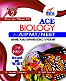 ACE Biology for AIPMT/ NEET/ AIIMS/ AFMC/ JIPMER/ CMC/ UPCPMT Medical Entrance Exam Vol. 2 (class 12) 3rd Edition