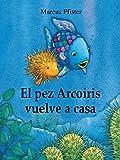 El pez Arcoíris vuelve a casa (El pez Arcoíris) (El pez Arcoiris)
