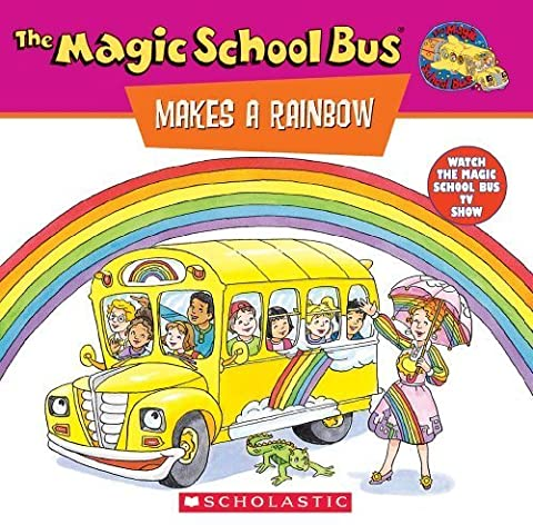 The Magic School Bus Makes A Rainbow: A Book About Color (Magic School Bus) (TV Tie-In) by Cole, Joanna (1997) Paperback
