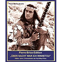 Pierre-Brice-Edition Über Nacht war ich Winnetou! - 1960er Jahre - Dreharbeiten der Karl-May-Filme