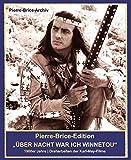 Pierre-Brice-Edition ... UND ÜBER NACHT WAR ICH WINNETOU - 1960er-Jahre | Dreharbeiten der Karl-May-Filme