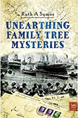 Unearthing Family Tree Mysteries Kindle Edition