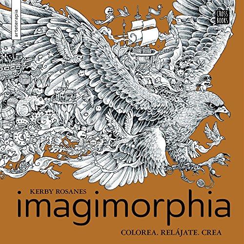 Imagimorphia: Colorea. Relájate. Crea (Crossbooks)