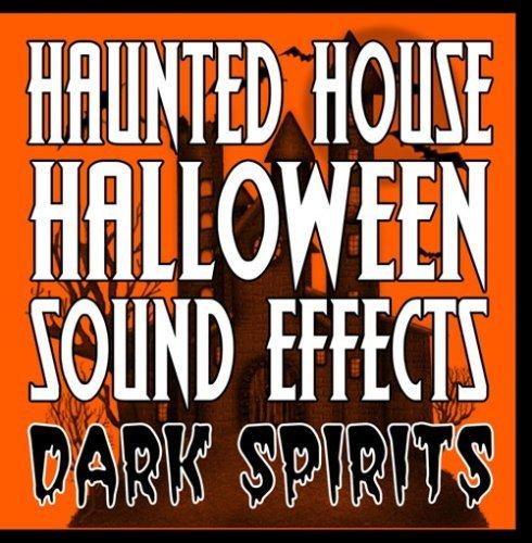Haunted House Halloween Sound Effects by Dark Spirits