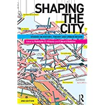 Shaping the City: Studies in History, Theory and Urban Design (English Edition)