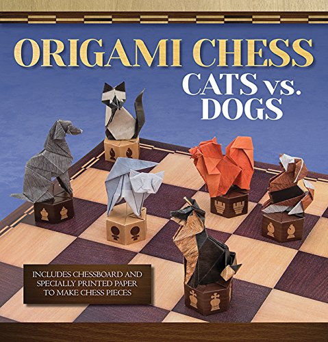 Origami Chess: Cats vs. Dogs: Cats Vs Dogs (Origami Books)