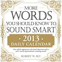 More Words You Should Know to Sound Smart 2013 Daily Calendar