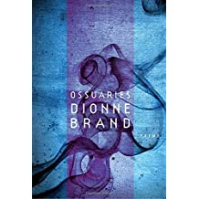 Ossuaries by Dionne Brand (2010-03-30)