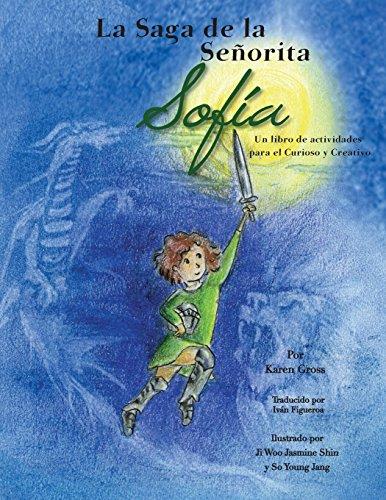La Saga de la Señorita Sofía Un Libro de Actividades Para El Curioso y Creativo