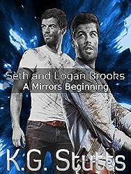 A Mirrors Beginning: Seth and Logan Brooks