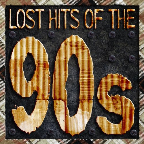 Lost Hits Of The 90's (All Ori...