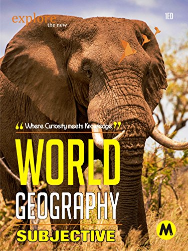 WORLD GEOGRAPHY : SUBJECTIVE: Useful for UPSC, CSAT, PSC, CDS, NDA/NA, SSC,...
