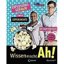 Wissen macht Ah! Explosions-Gefah!r - famose Experimente mit Shary und Ralph