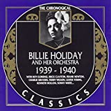 Songtexte von Billie Holiday and Her Orchestra - The Chronological Classics: Billie Holiday and Her Orchestra 1939-1940