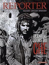Reporter, tome 2 : Les derniers jours du Che par Renaud Garreta
