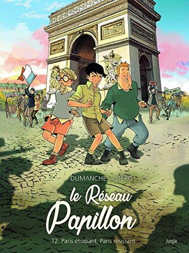 Le Réseau Papillon, Tome 2 - Paris étudiant, Paris résistant par Franck Dumanche