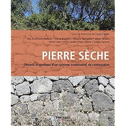 Pierre sèche : théorie et pratique: D''un système traditionnel de construction